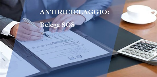 ANTIRICICLAGGIO: Delega SOS
