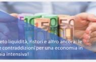 Decreto liquidità, ristori e altro ancora: le tante contraddizioni per una economia in terapia intensiva!