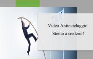 Video Antiriciclaggio Stento a crederci!